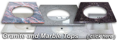 Click Here For Granite and Marble Tops!
